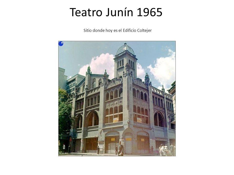 Teatro Junín 1965 Sitio donde hoy es el Edificio Coltejer