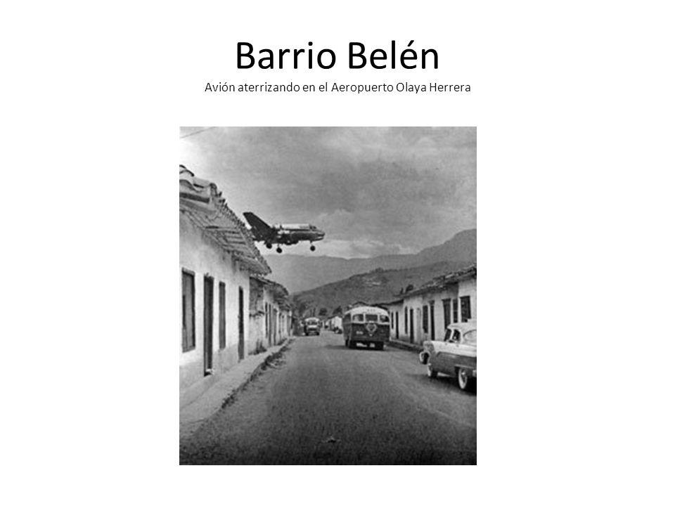 Barrio Belén Avión aterrizando en el Aeropuerto Olaya Herrera