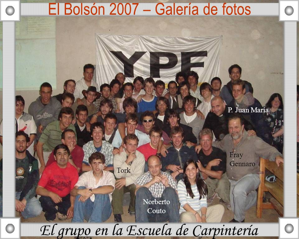 El Bolsón 2007 – Galería de fotos El grupo en la Escuela de Carpintería Norberto Couto Tork Fray Gennaro P. Juan María