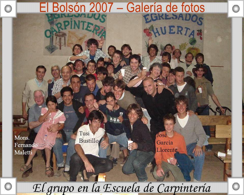 El Bolsón 2007 – Galería de fotos El grupo en la Escuela de Carpintería José García Llorente Tusi Bustillo Mons. Fernando Maletti