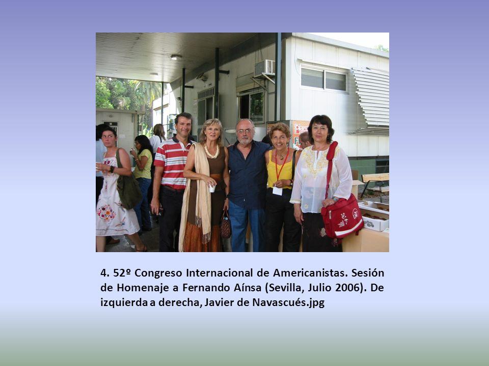 4. 52º Congreso Internacional de Americanistas. Sesión de Homenaje a Fernando Aínsa (Sevilla, Julio 2006). De izquierda a derecha, Javier de Navascués