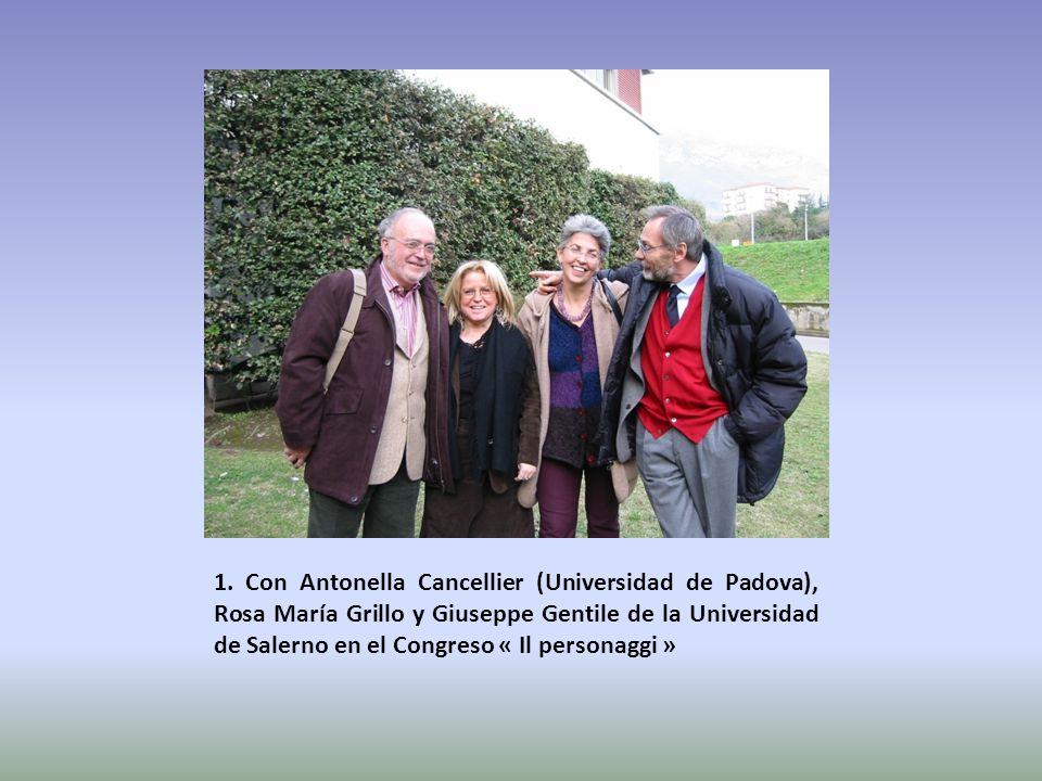 1. Con Antonella Cancellier (Universidad de Padova), Rosa María Grillo y Giuseppe Gentile de la Universidad de Salerno en el Congreso « Il personaggi