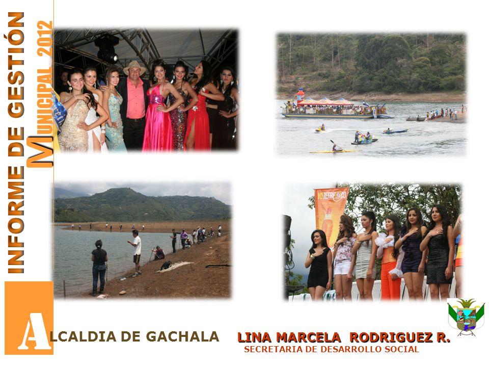 M M UNICIPAL 2012 A LINA MARCELA RODRIGUEZ R.LCALDIA DE GACHALA LINA MARCELA RODRIGUEZ R.