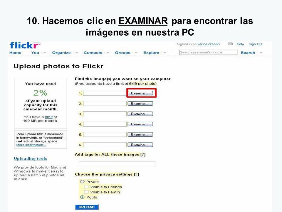 10. Hacemos clic en EXAMINAR para encontrar las imágenes en nuestra PC