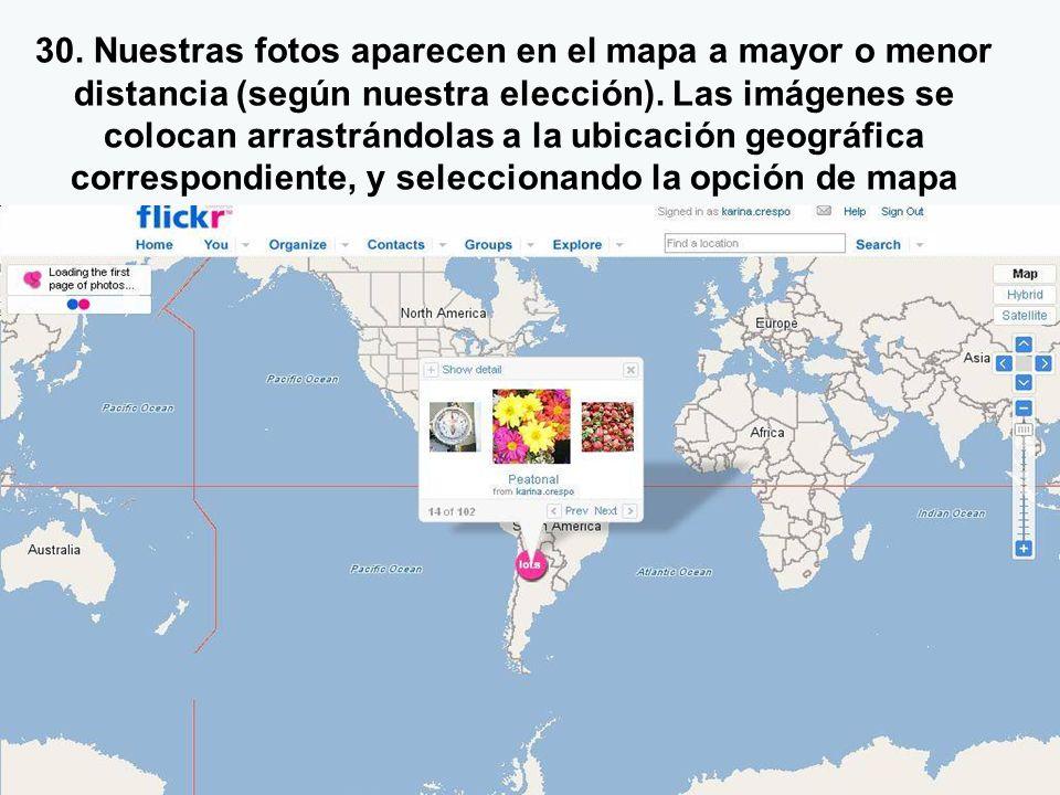 30.Nuestras fotos aparecen en el mapa a mayor o menor distancia (según nuestra elección).