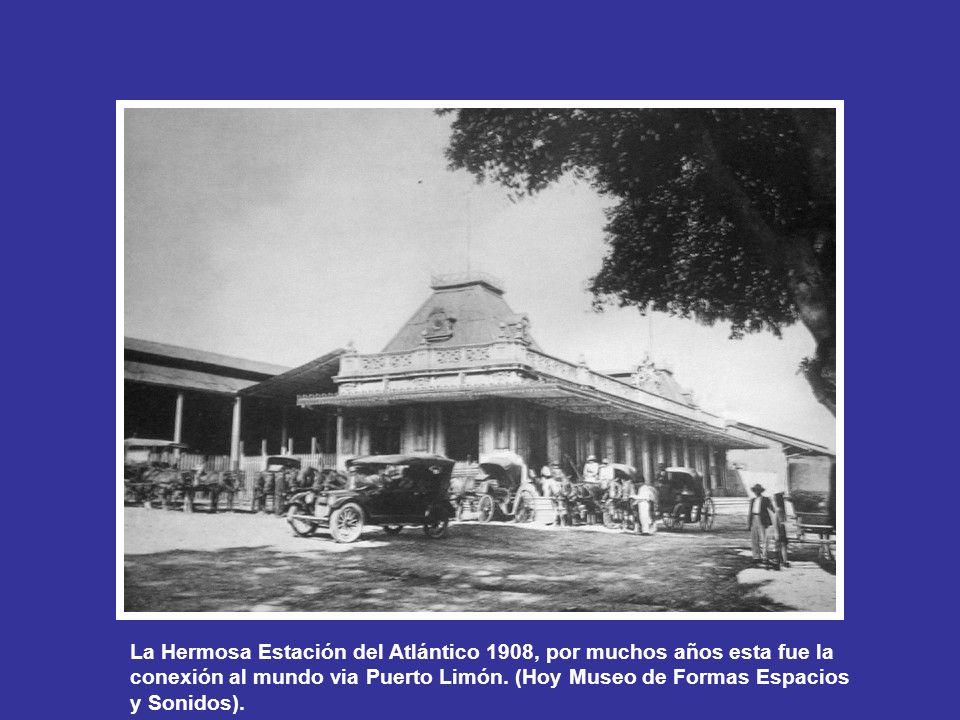 La Hermosa Estación del Atlántico 1908, por muchos años esta fue la conexión al mundo via Puerto Limón.