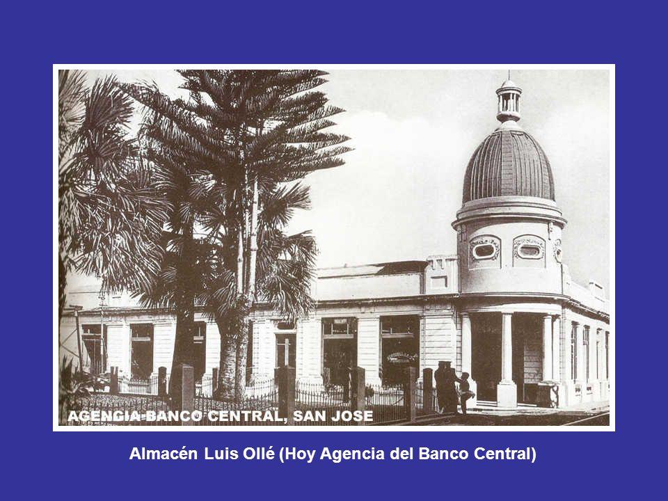 Almacén Luis Ollé (Hoy Agencia del Banco Central)