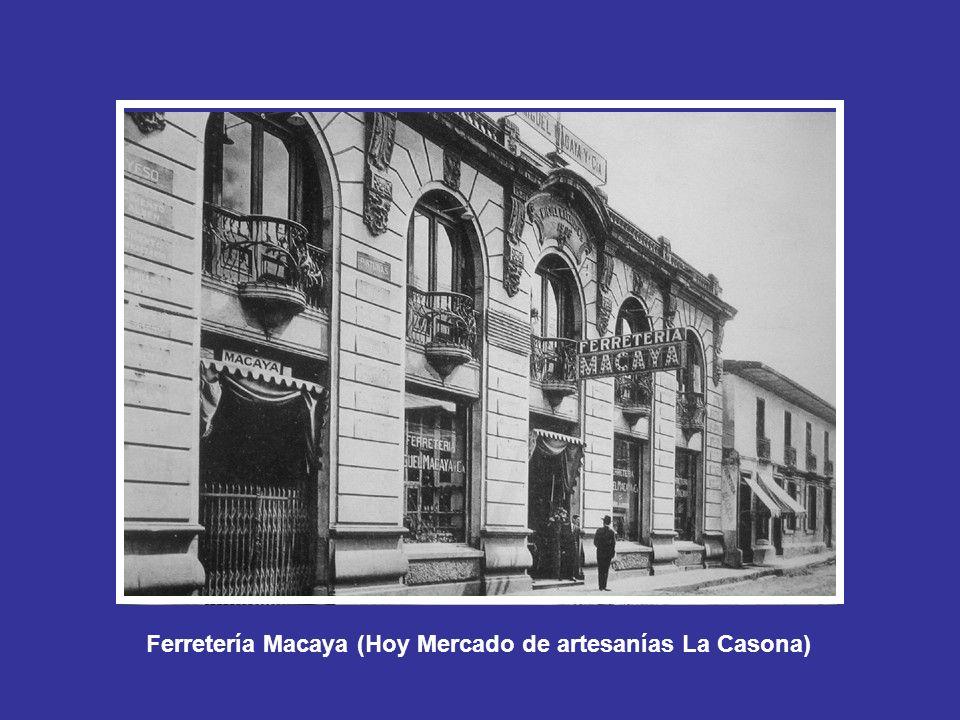 Ferretería Macaya (Hoy Mercado de artesanías La Casona)