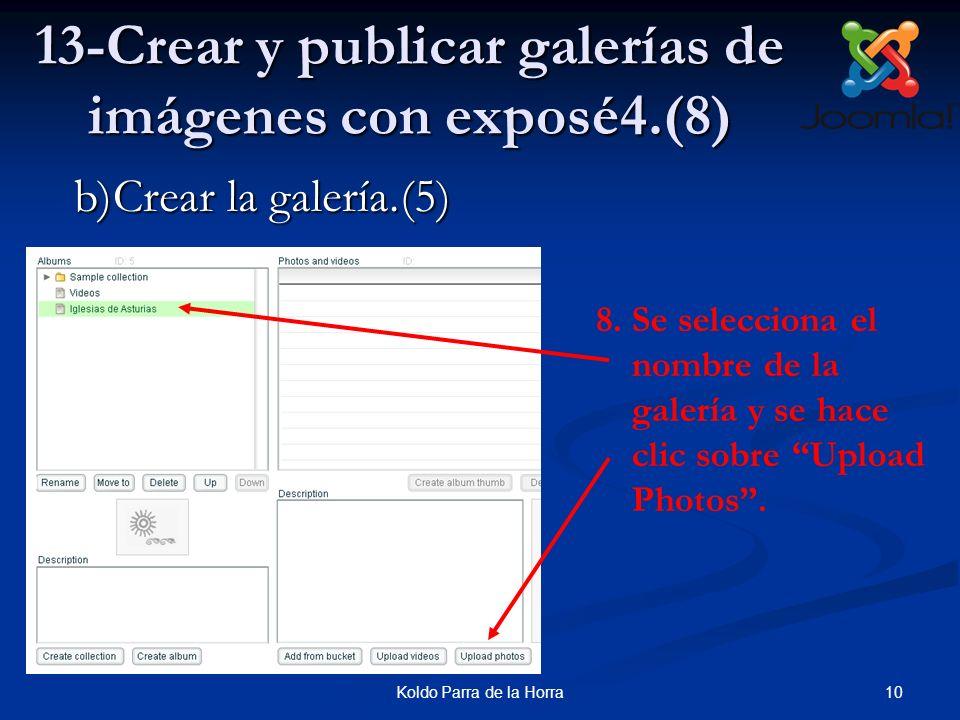 10Koldo Parra de la Horra 13-Crear y publicar galerías de imágenes con exposé4.(8) 8.Se selecciona el nombre de la galería y se hace clic sobre Upload