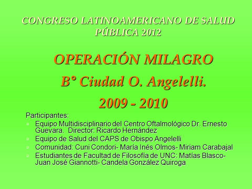 OPERACIÓN MILAGRO B° Ciudad O. Angelelli.