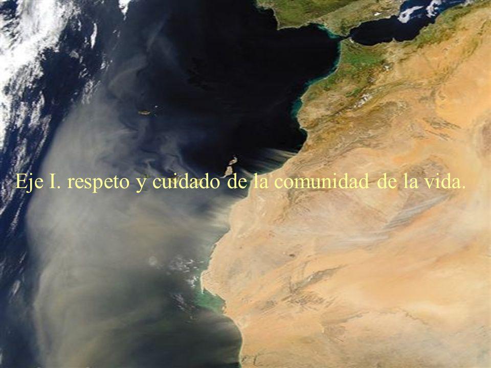 Eje I. respeto y cuidado de la comunidad de la vida.