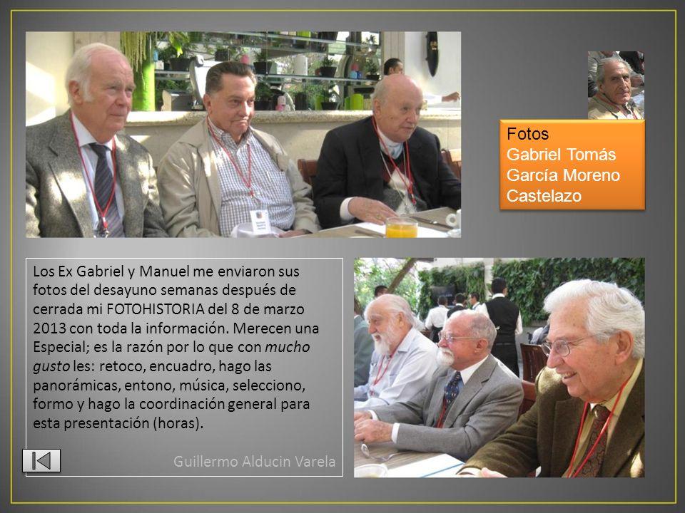 Los Ex Gabriel y Manuel me enviaron sus fotos del desayuno semanas después de cerrada mi FOTOHISTORIA del 8 de marzo 2013 con toda la información.