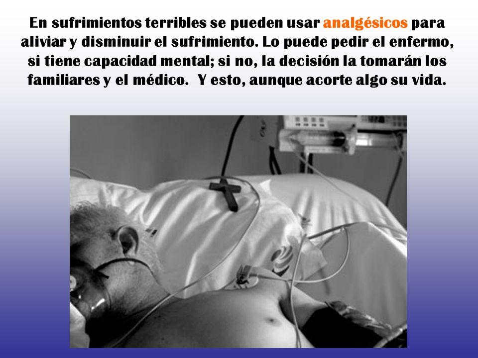 La supresión de tratamientos onerosos extraordinarios, o desproporcionados a los resultados, puede ser legítima porque no pretende provocar la muerte