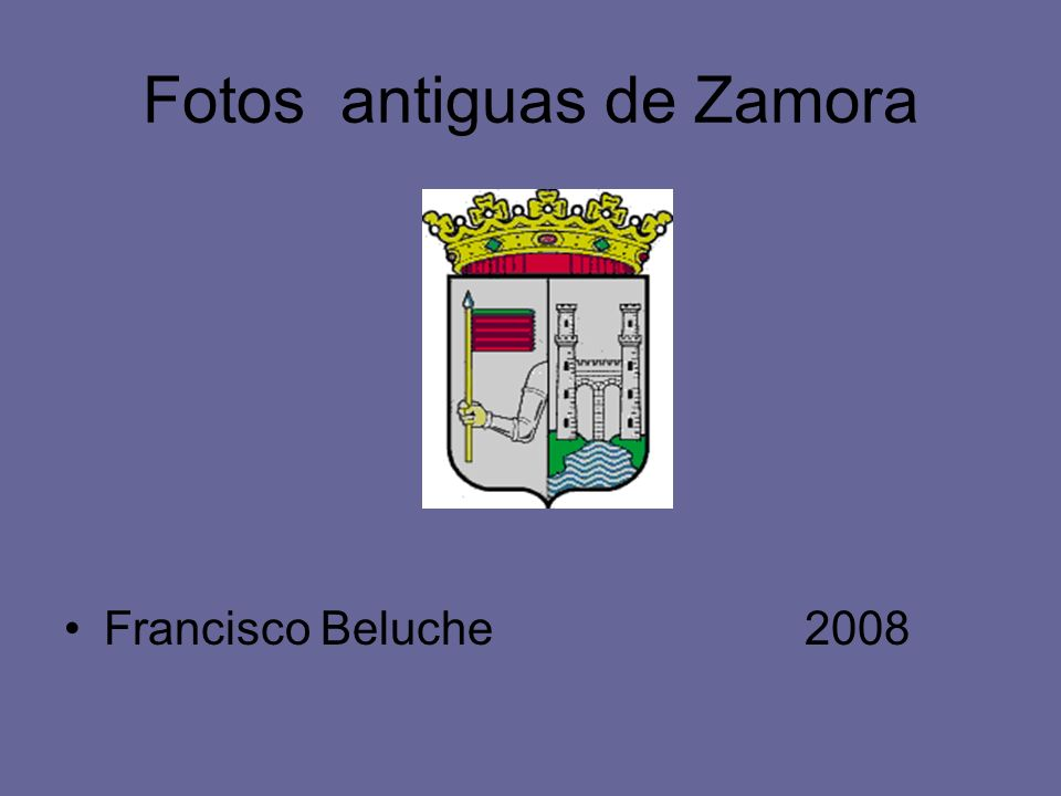 Fotos antiguas de Zamora Francisco Beluche 2008