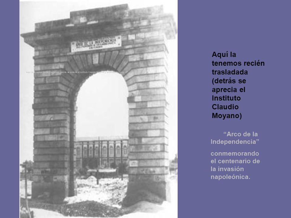Aquí la tenemos recién trasladada (detrás se aprecia el Instituto Claudio Moyano) y renombrada como Arco de la Independencia conmemorando el centenario de la invasión napoleónica.