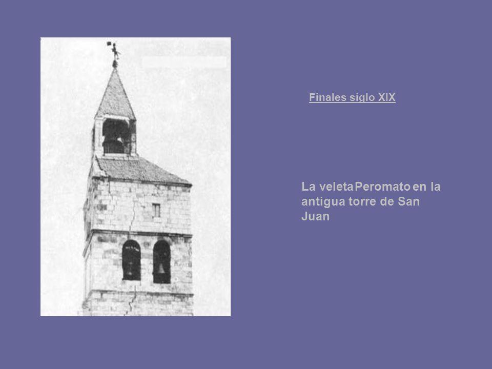 Finales siglo XIX La veleta Peromato en la antigua torre de San Juan