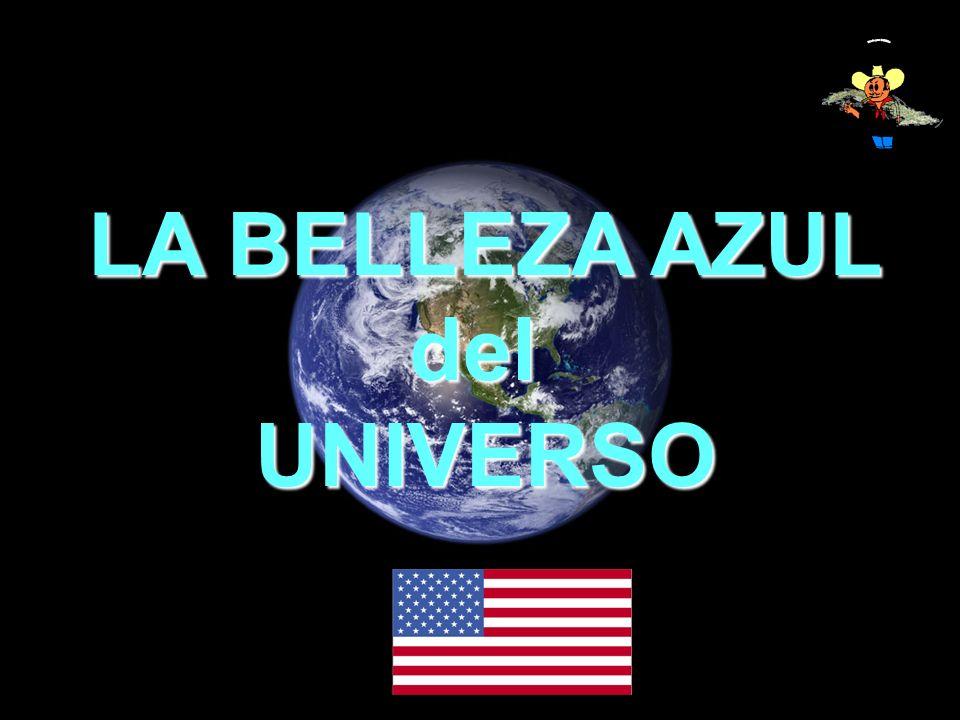 LA BELLEZA AZUL del UNIVERSO UNIVERSO
