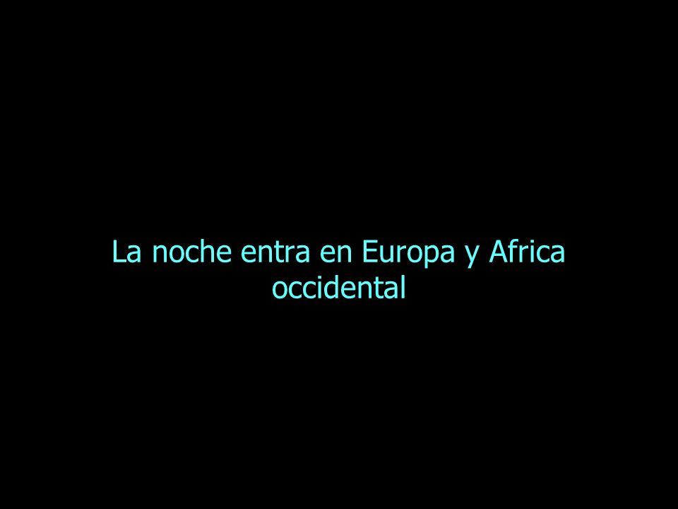 La noche entra en Europa y Africa occidental