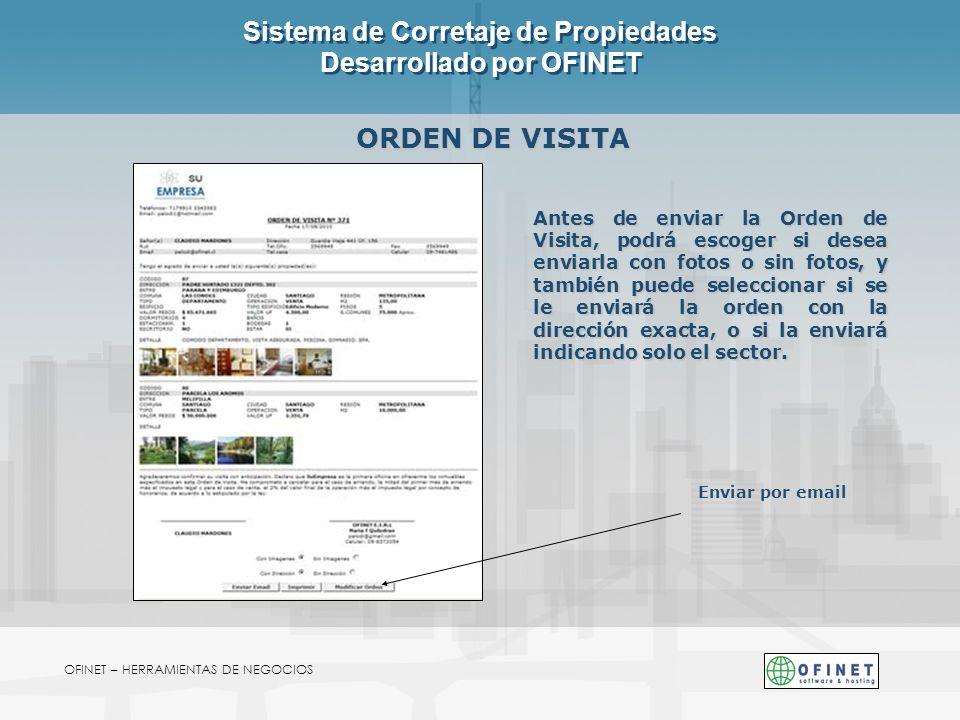 Sistema de Corretaje de Propiedades Desarrollado por OFINET OFINET – HERRAMIENTAS DE NEGOCIOS ORDEN DE VISITA Enviar por email Antes de enviar la Orde