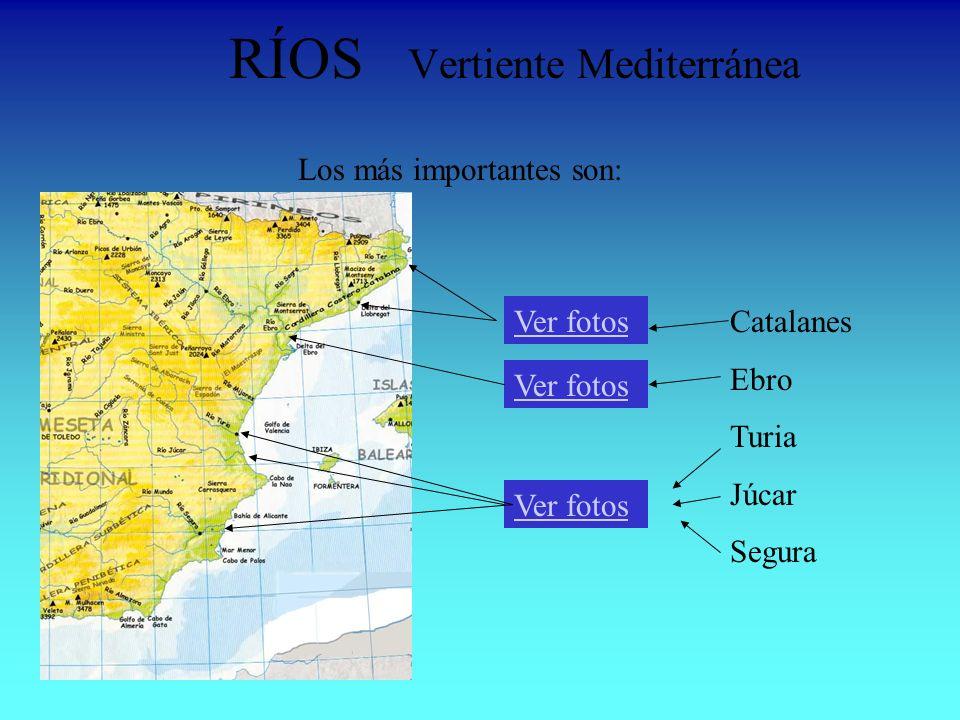 RÍOS Vertiente Mediterránea Catalanes Ebro Turia Júcar Segura Ver fotos Los más importantes son: Ver fotos