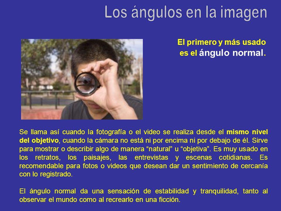 El primero y más usado es el ángulo normal. Se llama así cuando la fotografía o el video se realiza desde el mismo nivel del objetivo, cuando la cámar