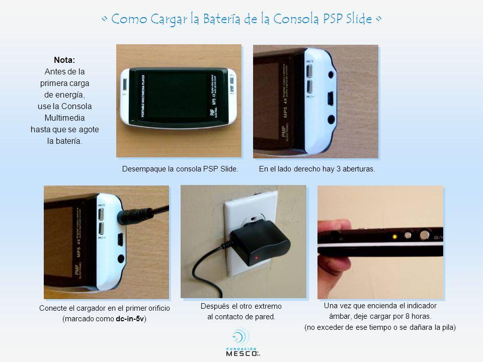 Como Encender la Consola PSP Slide Una vez que se ha cargado por 8 horas.Presione el botón de encendido hasta que encienda la pantalla.