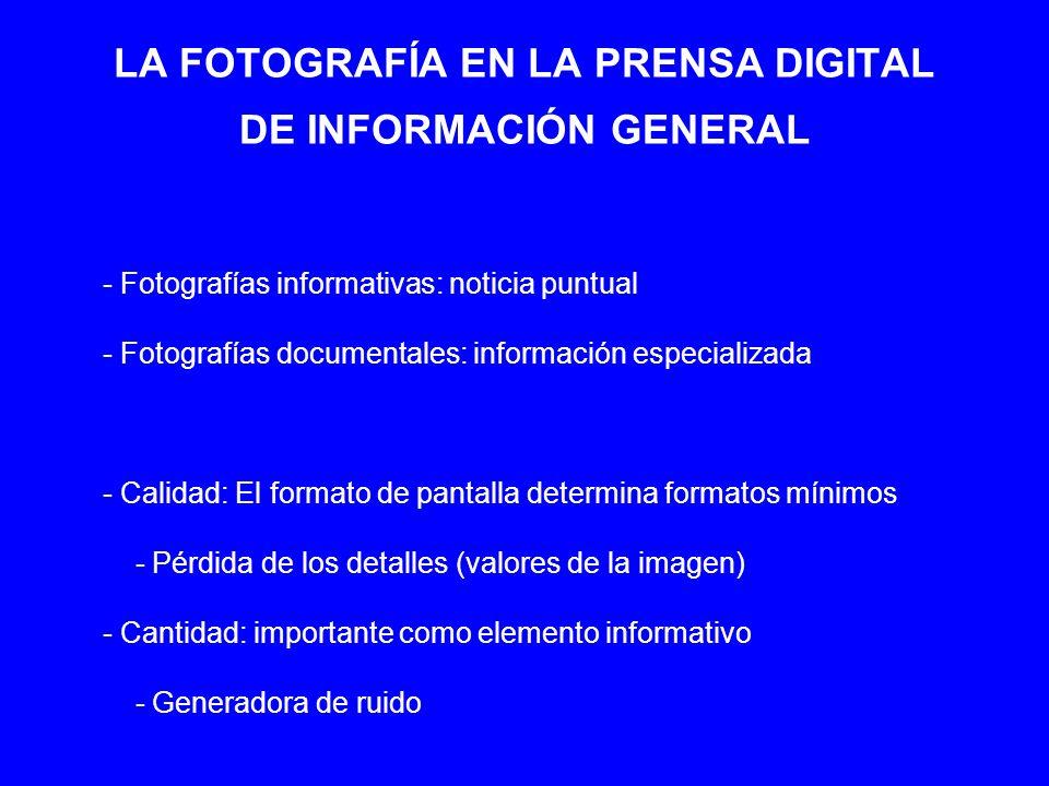 LA FOTOGRAFÍA EN LA PRENSA DIGITAL DE INFORMACIÓN GENERAL - Fotografías informativas: noticia puntual - Fotografías documentales: información especial