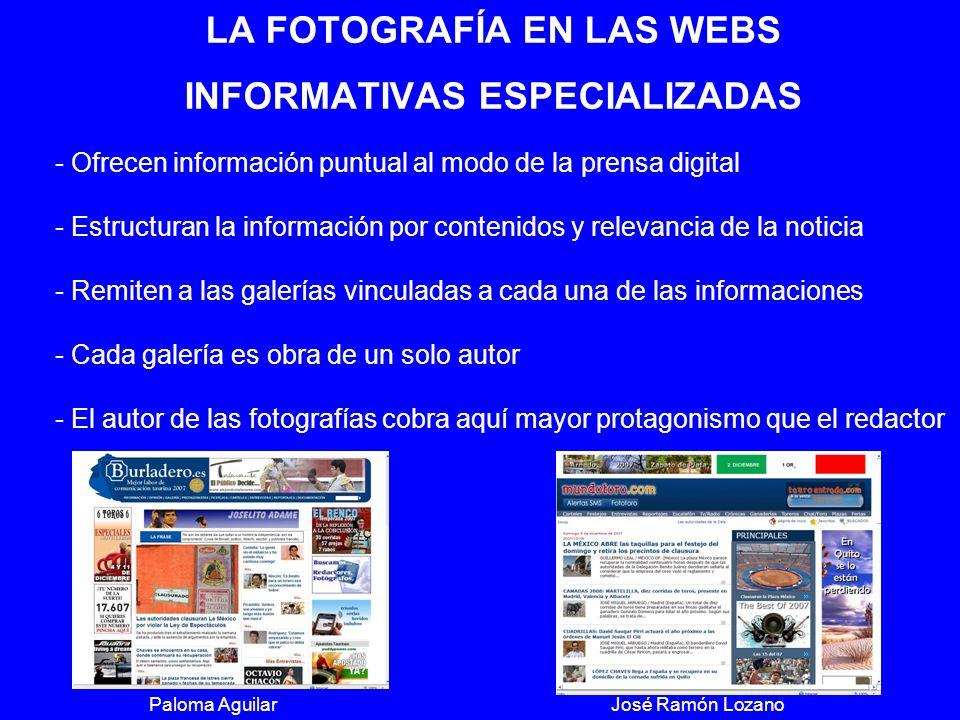 LA FOTOGRAFÍA EN LAS WEBS INFORMATIVAS ESPECIALIZADAS - Ofrecen información puntual al modo de la prensa digital - Estructuran la información por cont