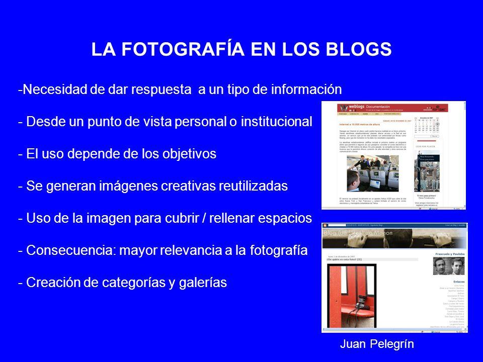 LA FOTOGRAFÍA EN LOS BLOGS -Necesidad de dar respuesta a un tipo de información - Desde un punto de vista personal o institucional - El uso depende de