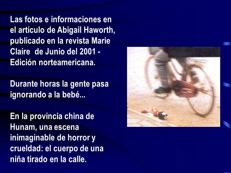 Las fotos e informaciones en el artículo de Abigail Haworth, publicado en la revista Marie Claire de Junio del 2001 - Edición norteamericana. Durante