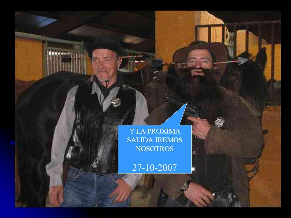 Y LA PROXIMA SALIDA IREMOS NOSOTROS 27-10-2007