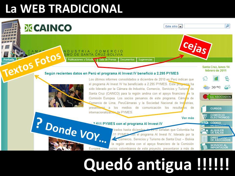 La WEB TRADICIONAL cejas Textos Fotos ? Donde VOY… Quedó antigua !!!!!!