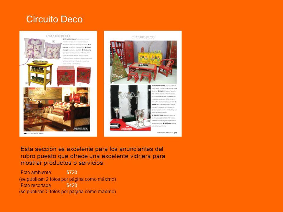 Circuito Deco Esta sección es excelente para los anunciantes del rubro puesto que ofrece una excelente vidriera para mostrar productos o servicios. Fo