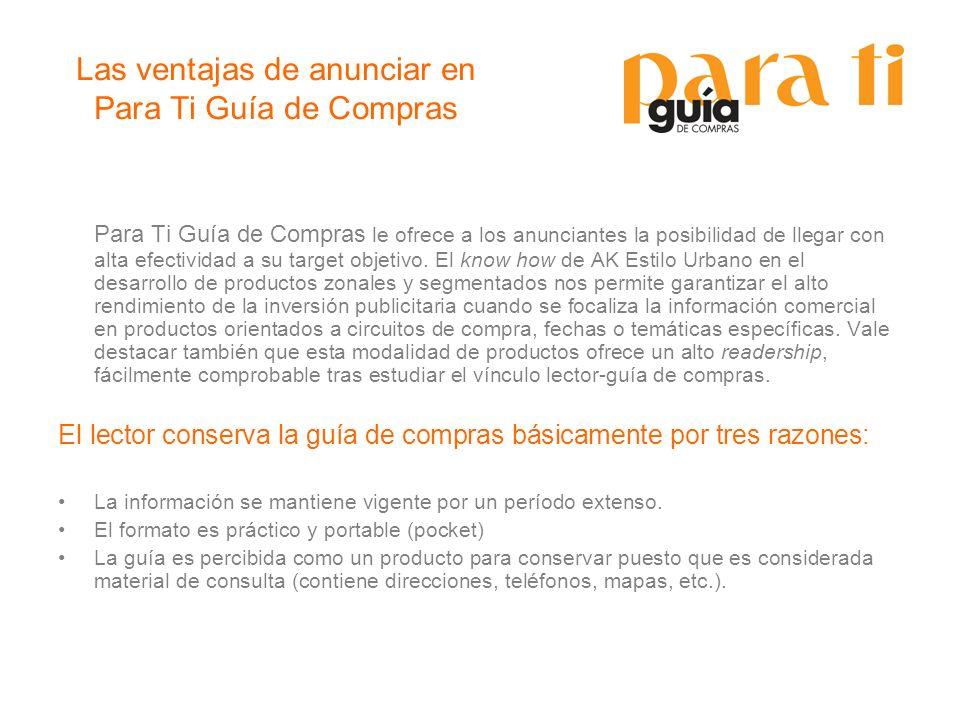 Las ventajas de anunciar en Para Ti Guía de Compras Para Ti Guía de Compras le ofrece a los anunciantes la posibilidad de llegar con alta efectividad