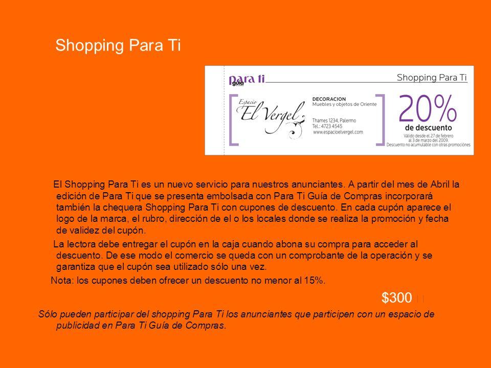 Shopping Para Ti El Shopping Para Ti es un nuevo servicio para nuestros anunciantes. A partir del mes de Abril la edición de Para Ti que se presenta e