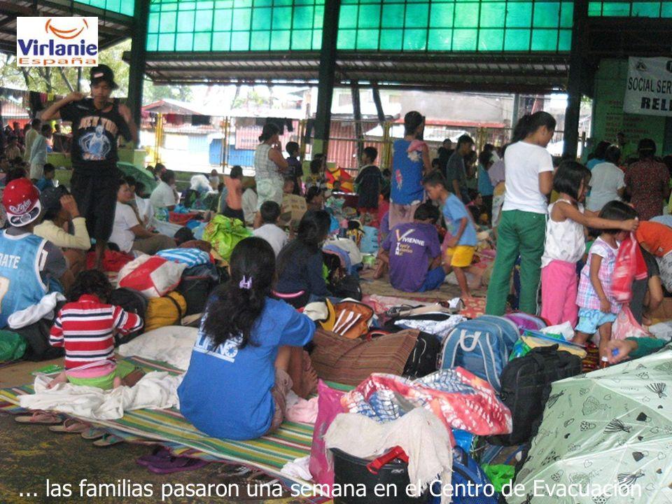 ... las familias pasaron una semana en el Centro de Evacuación
