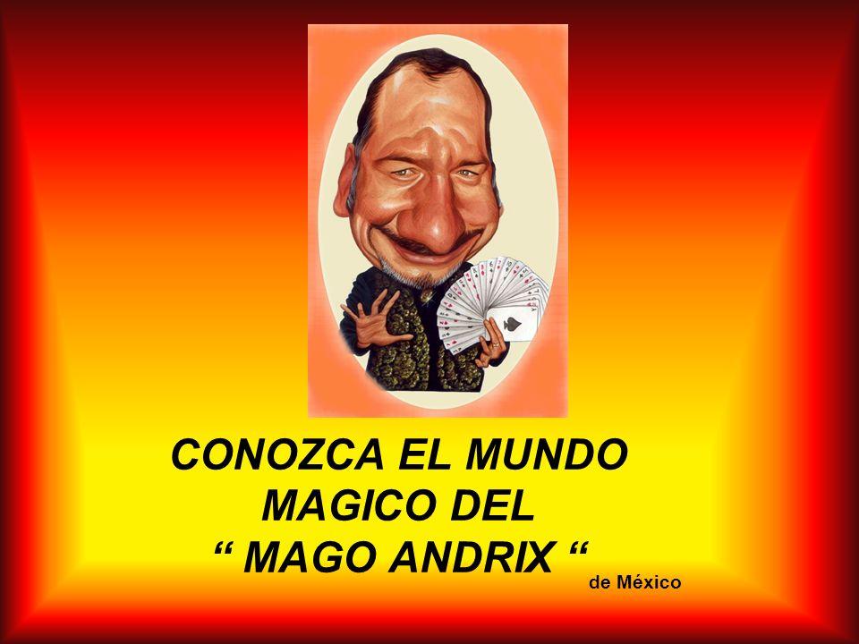 BIENVENIDOS El Mago Andrix de México está En Costa Rica para sorprender con su arte.