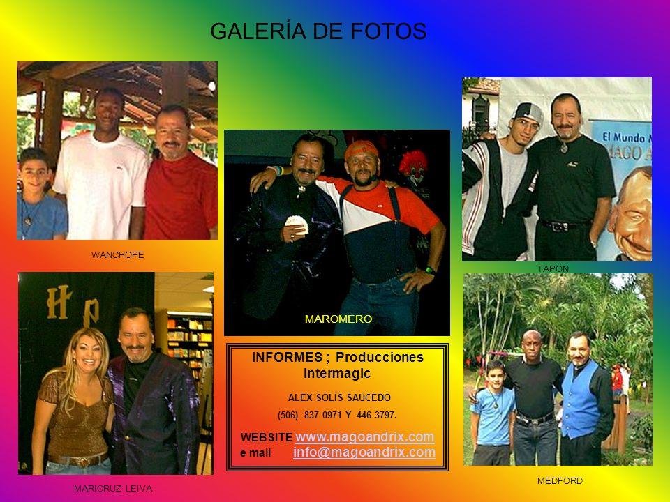 GALERÍA DE FOTOS WANCHOPE MEDFORD TAPON MARICRUZ LEIVA INFORMES ; Producciones Intermagic ALEX SOLÍS SAUCEDO (506) 837 0971 Y 446 3797. WEBSITE www.ma