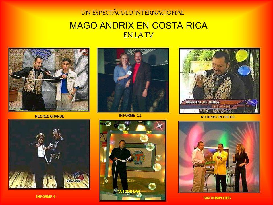 MAGO ANDRIX EN COSTA RICA EN LA TV UN ESPECTÁCULO INTERNACIONAL CONDUCTORES DE GIROS 2007 SABADO FELIZ SABADO FELIZ, 2007 GIROS
