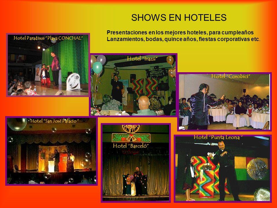 SHOWS EN HOTELES Presentaciones en los mejores hoteles, para cumpleaños Lanzamientos, bodas, quince años, fiestas corporativas etc. Hotel Barceló Hote