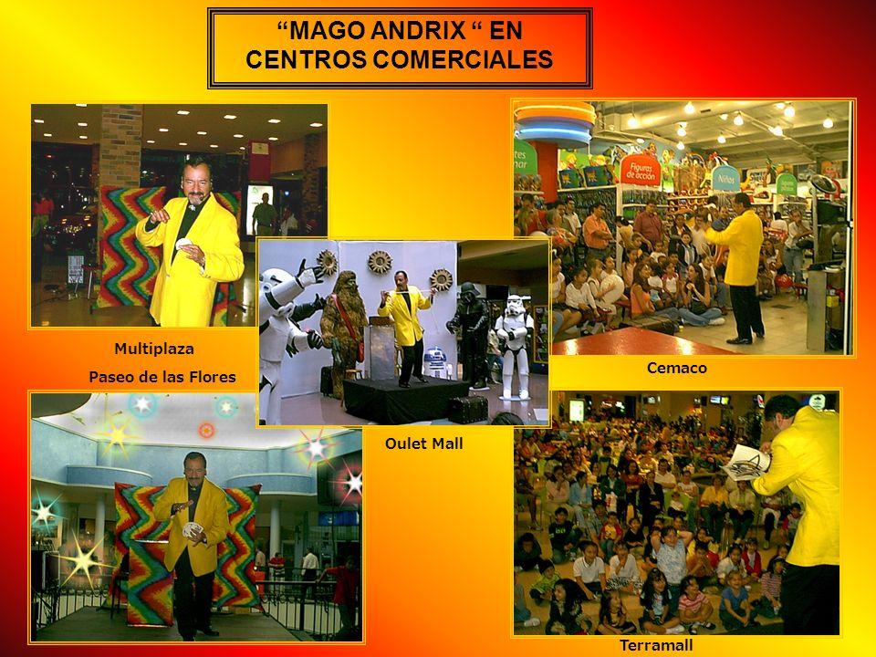 MAGO ANDRIX EN CENTROS COMERCIALES Multiplaza Terramall Paseo de las Flores Cemaco Oulet Mall