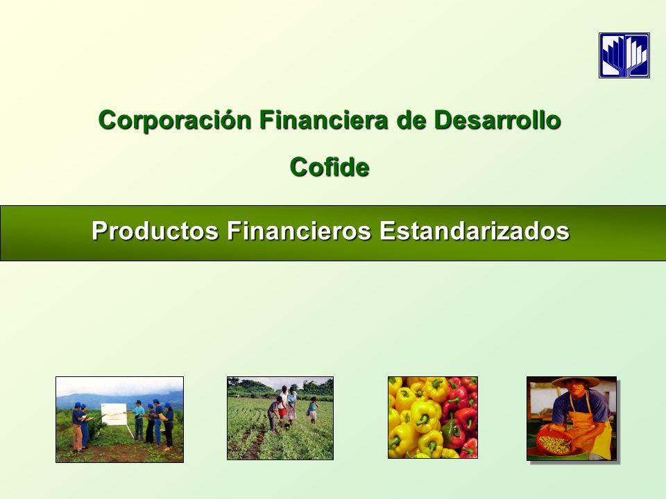 Productos Financieros Estandarizados Corporación Financiera de Desarrollo Cofide