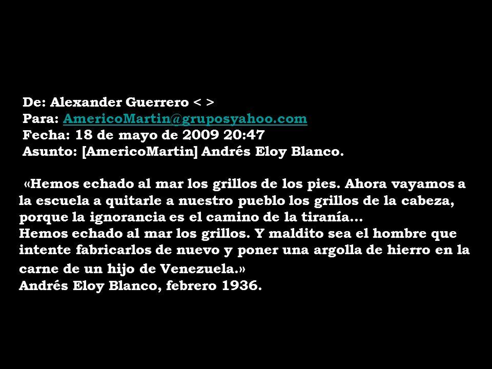 De: Alexander Guerrero Para: AmericoMartin@gruposyahoo.comAmericoMartin@gruposyahoo.com Fecha: 18 de mayo de 2009 20:47 Asunto: [AmericoMartin] Andrés