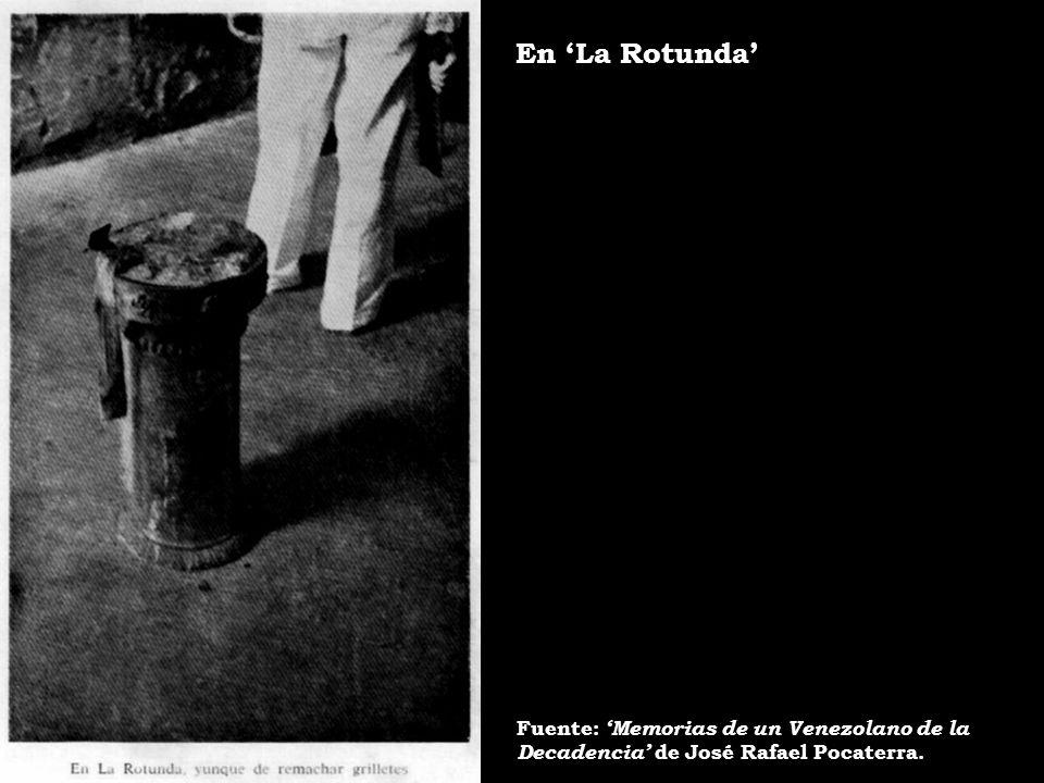 En La Rotunda Fuente: Memorias de un Venezolano de la Decadencia de José Rafael Pocaterra.