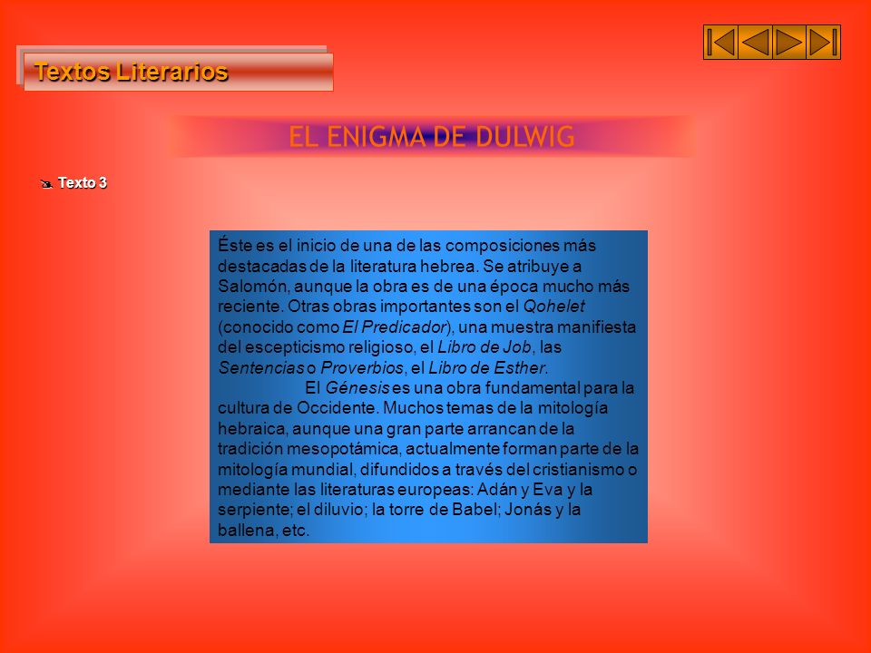 Textos Literarios Textos Literarios EL ENIGMA DE DULWIG Texto 3 Texto 3 Éste es el inicio de una de las composiciones más destacadas de la literatura