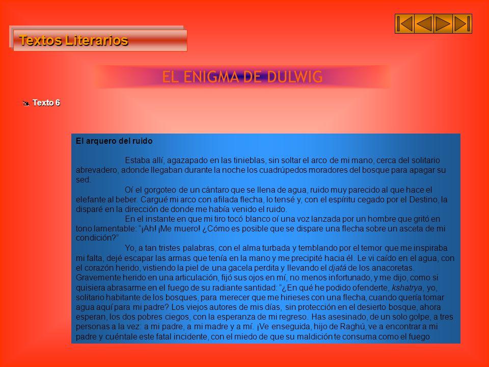 Textos Literarios Textos Literarios EL ENIGMA DE DULWIG Texto 6 Texto 6 El arquero del ruido Estaba allí, agazapado en las tinieblas, sin soltar el ar