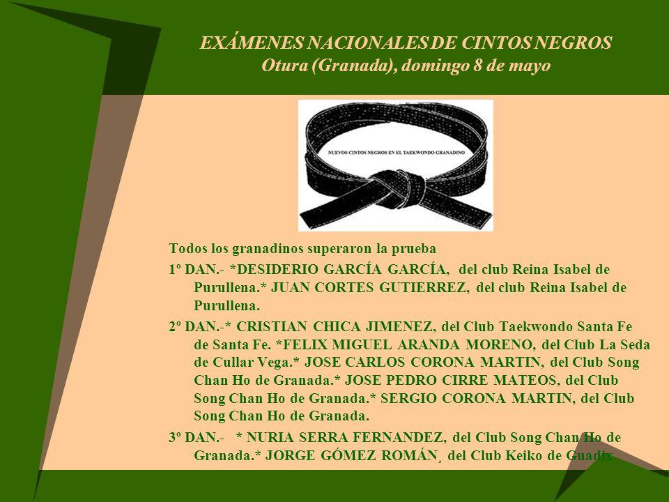 EXÁMENES NACIONALES DE CINTOS NEGROS Otura (Granada), domingo 8 de mayo Todos los granadinos superaron la prueba 1º DAN.- *DESIDERIO GARCÍA GARCÍA, de