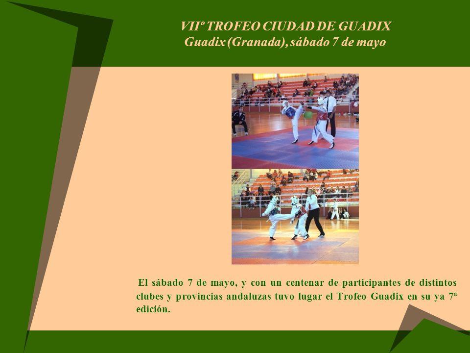 VIIº TROFEO CIUDAD DE GUADIX Guadix (Granada), sábado 7 de mayo El sábado 7 de mayo, y con un centenar de participantes de distintos clubes y provinci
