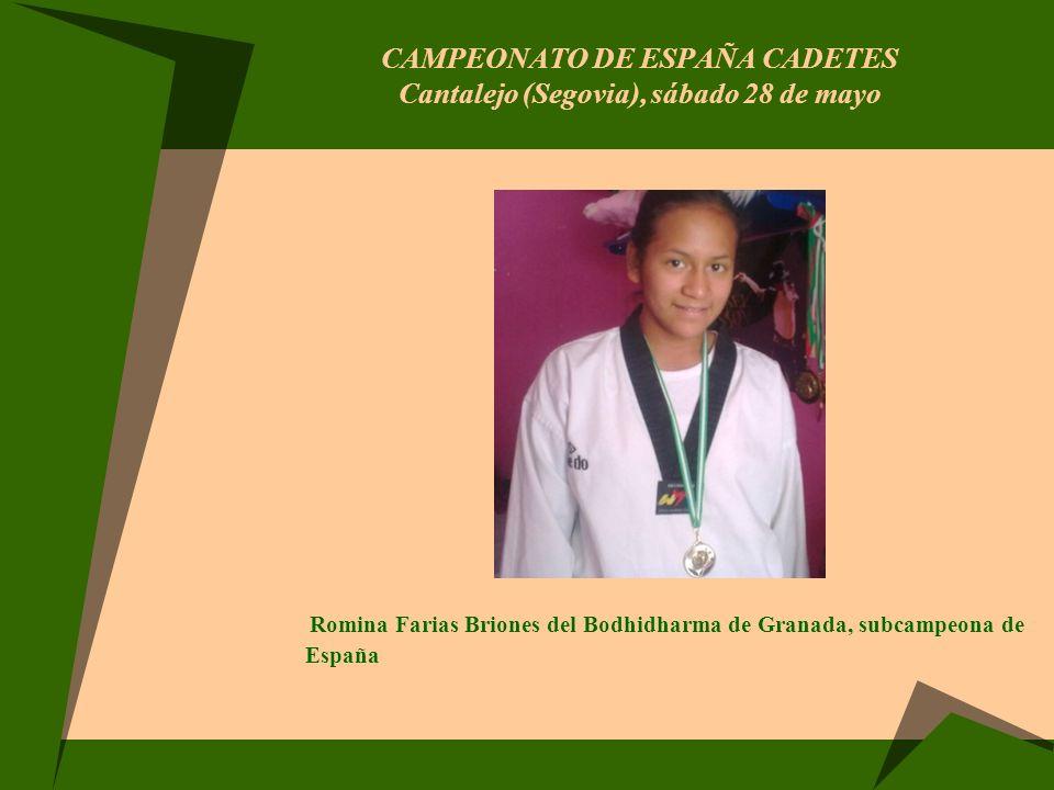 CAMPEONATO DE ESPAÑA CADETES Cantalejo (Segovia), sábado 28 de mayo Romina Farias Briones del Bodhidharma de Granada, subcampeona de España