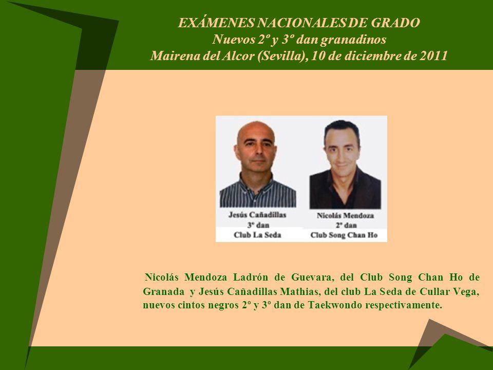 EXÁMENES NACIONALES DE GRADO Nuevos 2º y 3º dan granadinos Mairena del Alcor (Sevilla), 10 de diciembre de 2011 Nicolás Mendoza Ladrón de Guevara, del
